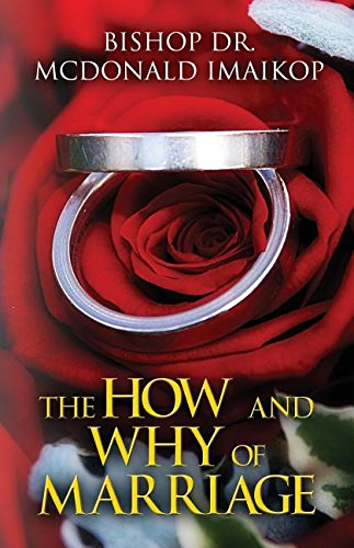 The How and Why of Marriage, by Dr. McDonald Imaikop