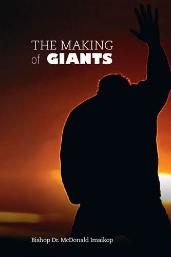 The Making of Giants, by Dr. McDonald Imaikop